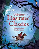 Illustrated Classics Robinson Crusoe & other stories (Illustrated Story Collections)