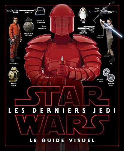 Star Wars Les derniers Jedi : le guide visuel par Pablo Hidalgo