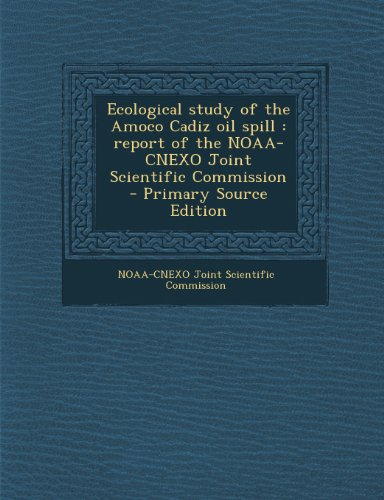 ecological-study-of-the-amoco-cadiz-oil-spill-report-of-the-noaa-cnexo-joint-scientific-commission