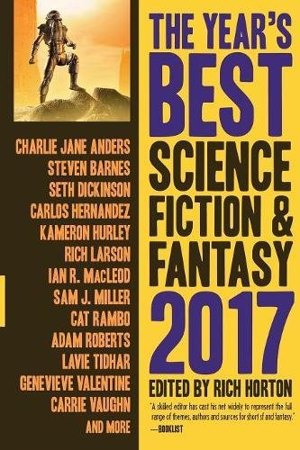 The Year's Best Science Fiction & Fantasy: 2017 Edition (Year's Best Science Fiction and Fantasy)