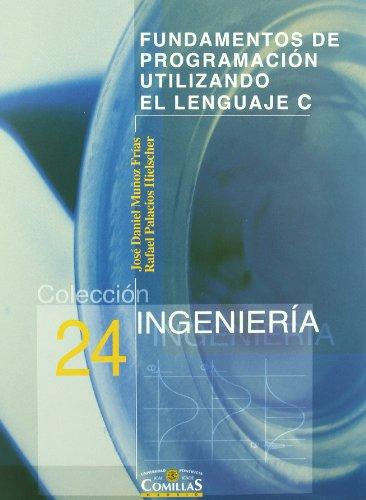 Fundamentos De Programación Utilizando El Lenguaje C (Ingeniería) por José Daniel Muñoz Frías