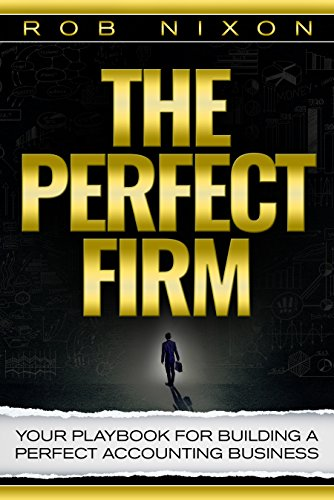 the-perfect-firm-your-playbook-for-building-a-perfect-accounting-business