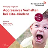 Aggressives Verhalten bei Kita-Kindern (Die schnelle Hilfe!)