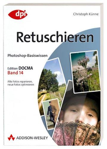 photoshop-basiswissen-retuschieren-band-14-edition-docma-band-14-dpi-grafik