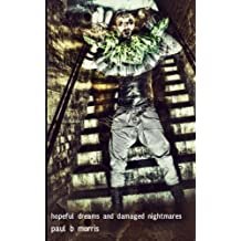 Hopeful Dreams and Damaged Nightmares: Poems and Very Short Stories