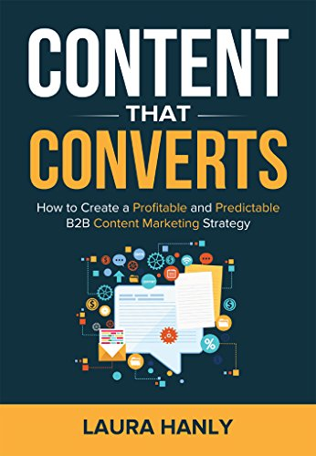 ebook: Content That Converts: How to Build a Profitable and Predictable B2B Content Marketing Strategy (B01LYPNLWK)