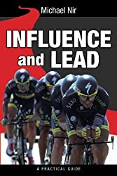 Influence and Lead: Fundamentals for Personal and Professional Growth (The Leadership Series) (Volume 6) by Michael Nir (2014-01-05)