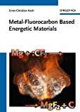 Metal-Fluorocarbon Based Energetic Materials