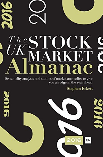 UK Stock Market Almanac 2016: Seasonality Analysis and Studies of Market Anomalies to Give You an Edge in the Year Ahead (Revised)