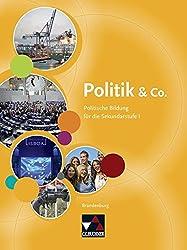 Politik & Co. - Brandenburg / Politik & Co. Brandenburg: Politische Bildung für die Jahrgangsstufen 9/10 / Politische Bildung für die Jahrgangsstufen 9 und 10