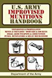 [ U.S. ARMY IMPROVISED MUNITIONS HANDBOOK ] by Department of the Army ( Author) Feb-2012 [ Paperback ]