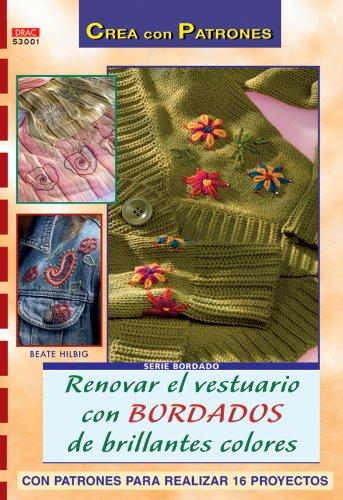 Serie bordado nº 1. RENOVAR EL VESTUARIO CON BORDADOS DE BRILLANTES COLORES (Cp - Serie Bordado (drac))