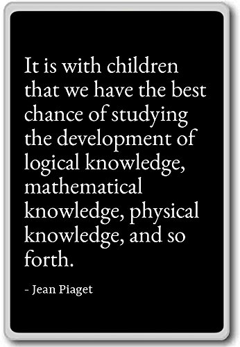 it-is-with-children-that-we-have-the-best-chanc-jean-piaget-quotes-fridge-magnet-black