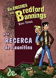 A la recerca de l'aunitina (Llibres Infantils I Juvenils - Diversos - Els Enigmes D'En Bredford Bannings)