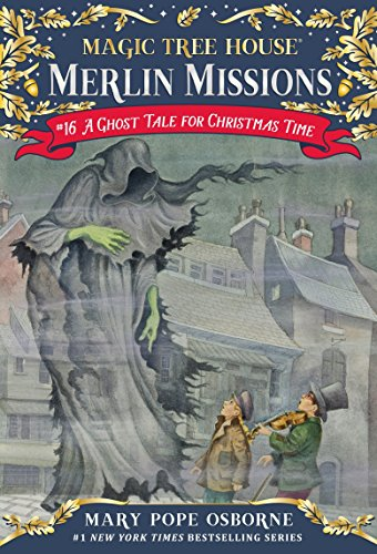 A Ghost Tale for Christmas Time (Magic Tree House) por Mary Pope Osborne