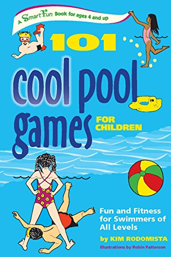 101 Cool Pool Games for Children: Fun and Fitness for Swimmers of All Levels (Smartfun Activity Books) (SmartFun Books)
