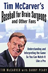Tim McCarver's Baseball for Brain Surgeons & Other Fans by Tim McCarver (1998-03-24)
