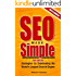 SEO Made Simple (4th Edition): Search Engine Optimization Strategies: How to Dominate Google, the World's Largest Search Engine
