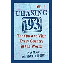 Chasing 193, Vol. II: The Quest to Visit Every Country in the World (English Edition)