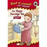 Read It Yourself: The Magic Porridge Pot - Level 1 by Ladybird (2006-03-30)