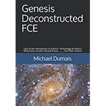 Genesis Deconstructed FCE: God at the Intersection of Science, Technology & History