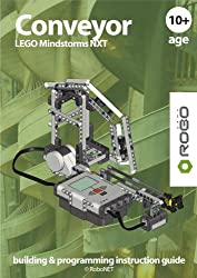 Conveyor LEGO NXT (LEGO NXT building & programming instruction guide Book 3) (English Edition)