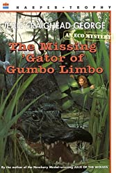 The Missing 'Gator of Gumbo Limbo: An Eco Mystery by Jean Craighead George (1999-10-06)