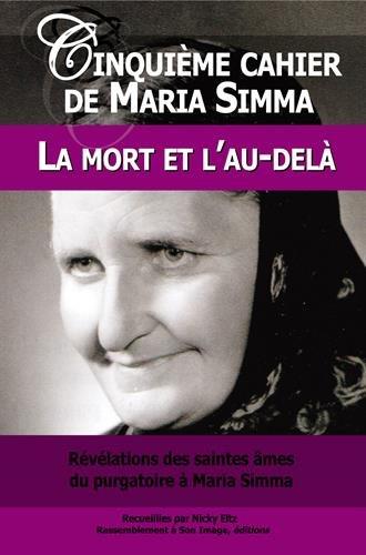 Cinquième cahier de Maria Simma. La mort et l'au-delà