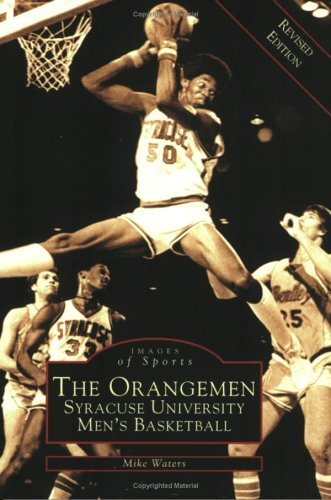 Orangemen, The: Syracuse University Men's Basketball (NY) (Images of Sports) by Mike Waters