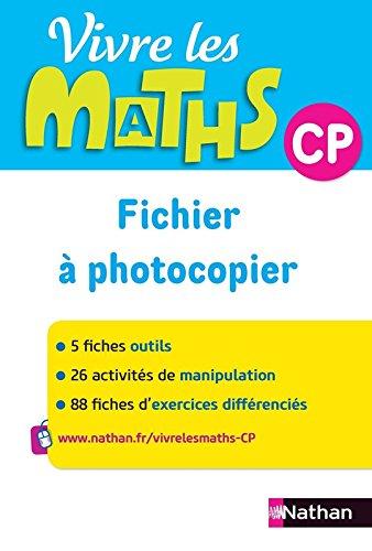 Vivre les maths CP : Fichier à photocopier