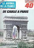 De Gaulle à Paris les années 40 Historia Le journal de la France n°174 de l'occupation à la libération