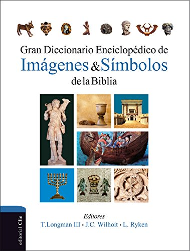 Gran diccionario enciclopédico de imágenes y símbolos de la Biblia por Leland Ryken