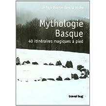 Mythologie Basque - 40 Randonnées Magiques a Pied