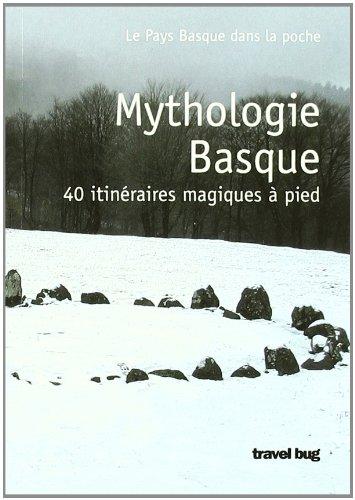 Mythologie Basque - 40 Randonnées Magiques a Pied par Aa.Vv.