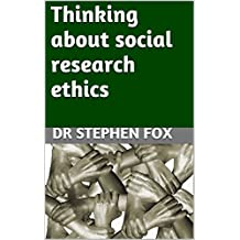Thinking about social research ethics (Monograph)