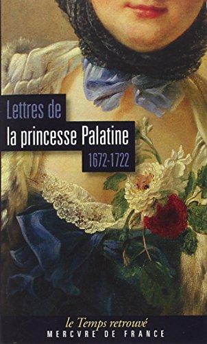Lettres de la princesse Palatine - 1672/1722