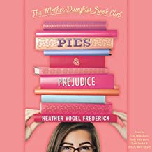 Pies and Prejudice: Mother-Daughter Book Club Series