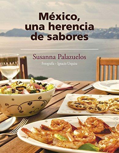 México, una herencia de sabores por Susanna Palazuelos