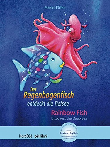 Der Regenbogenfisch entdeckt die Tiefsee: Kinderbuch Deutsch-Englisch mit MP3-Hörbuch zum Herunterladen