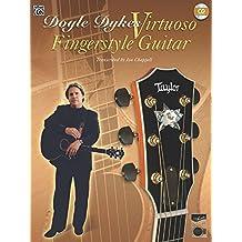 Doyle Dykes: Virtuoso, Fingerstyle Guitar