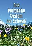Das Politische System der Schweiz: Eine Einführung in die direkte Demokratie - Roland Simon