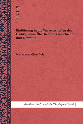 Einführung in die Wissenschaften des Hadith, seine Überlieferungsgeschichte und Literatur (Studienreihe Islamische Theologie)