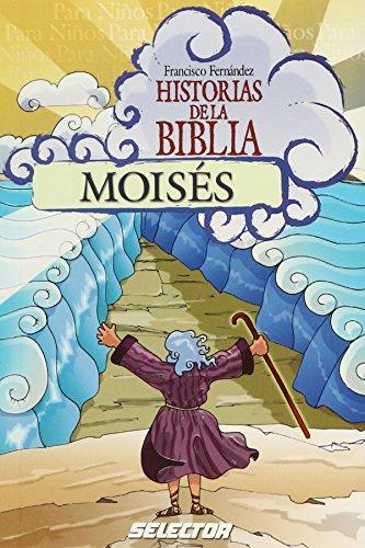 Moises / Moses (Historias De La Biblia / Bible Stories) por Francisco Fernandez