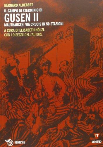 Il campo di sterminio di Gusen II. Mauthausen: via Crucis in 50 stazioni