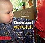 Kinderkunstwerkstatt: Ein Handbuch zu...