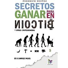 Secretos para Ganar en Bitcoin: Manual desde Cero para Invertir en Criptomonedas Online (Spanish Edition)