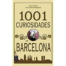 1001 Curiosidades de Barcelona: Historias, curiosidades y anécdotas (Guías) (Spanish Edition)