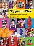 Typisch Thai: Alltagskultur in Thailand