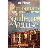 Dictionnaire amoureux et savant des couleurs de Venise