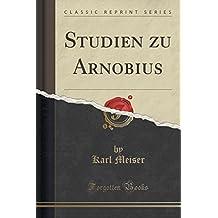 Studien zu Arnobius (Classic Reprint)